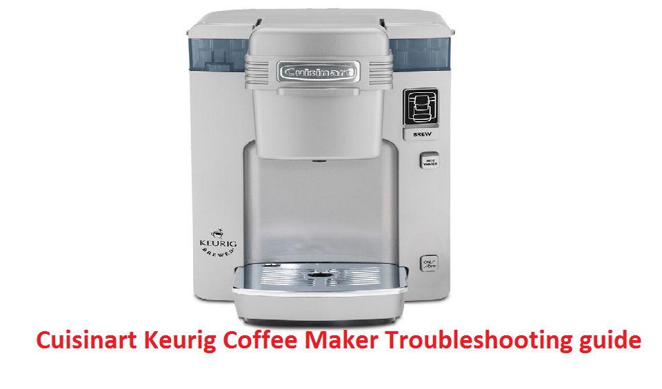 Cuisinart Keurig Coffee Maker Troubleshooting