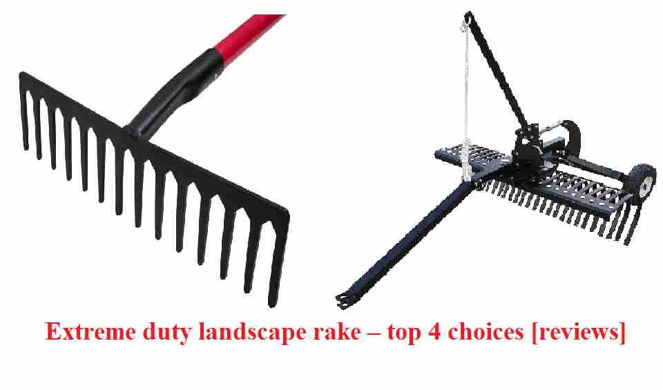 Extreme duty landscape rake