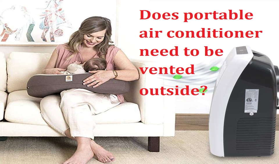 Does portable air conditioner need to be vented outside