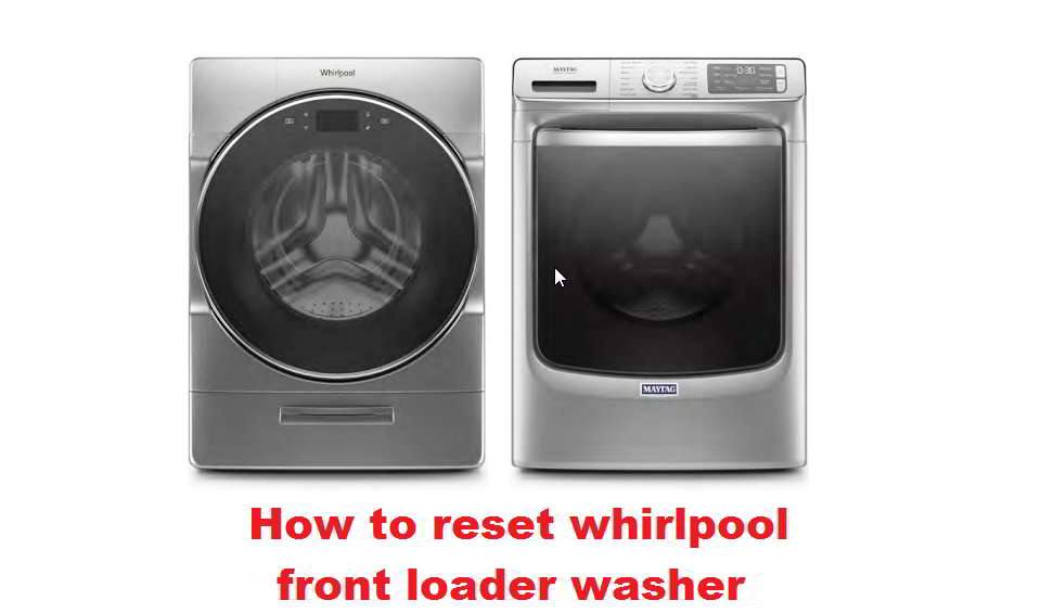 how to reset whirlpool front loader washer