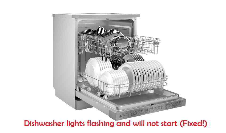 Dishwasher lights flashing and will not start