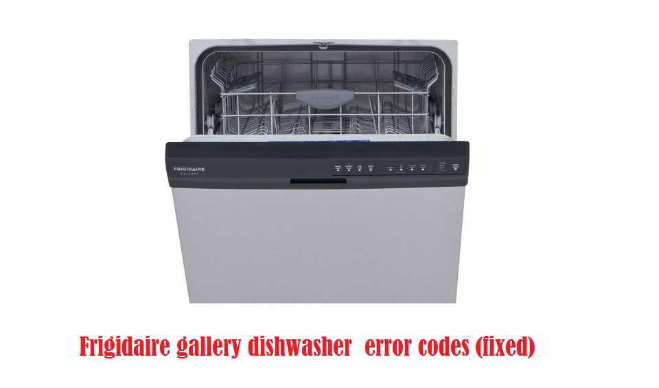 Frigidaire gallery dishwasher error codes