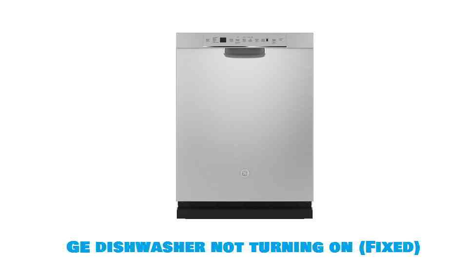 GE dishwasher not turning on