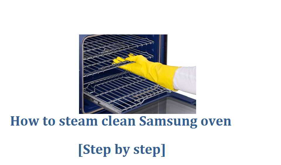 How to steam clean Samsung oven