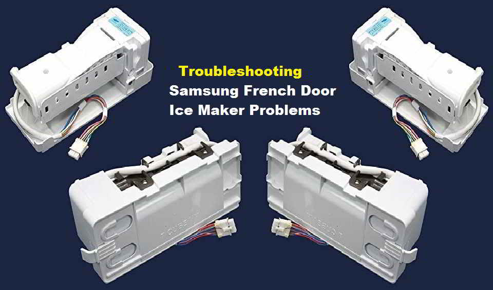 Samsung French door ice maker problems