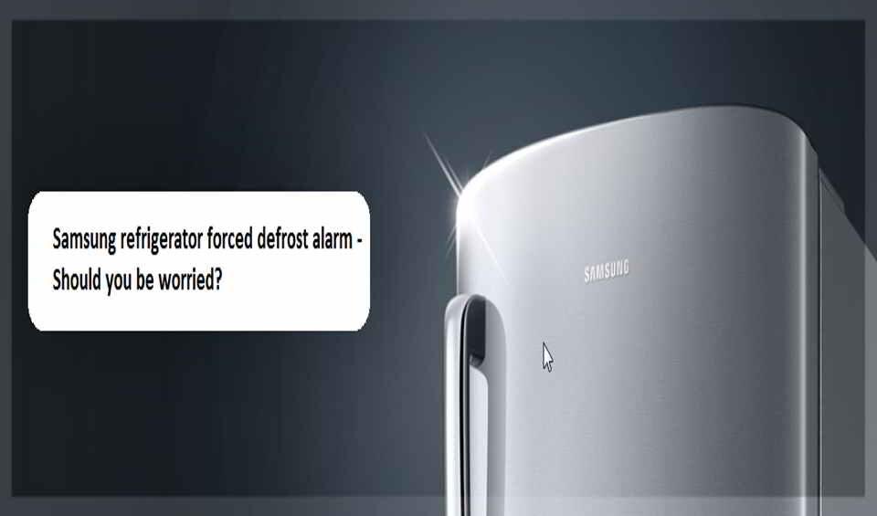 Samsung refrigerator forced defrost alarm