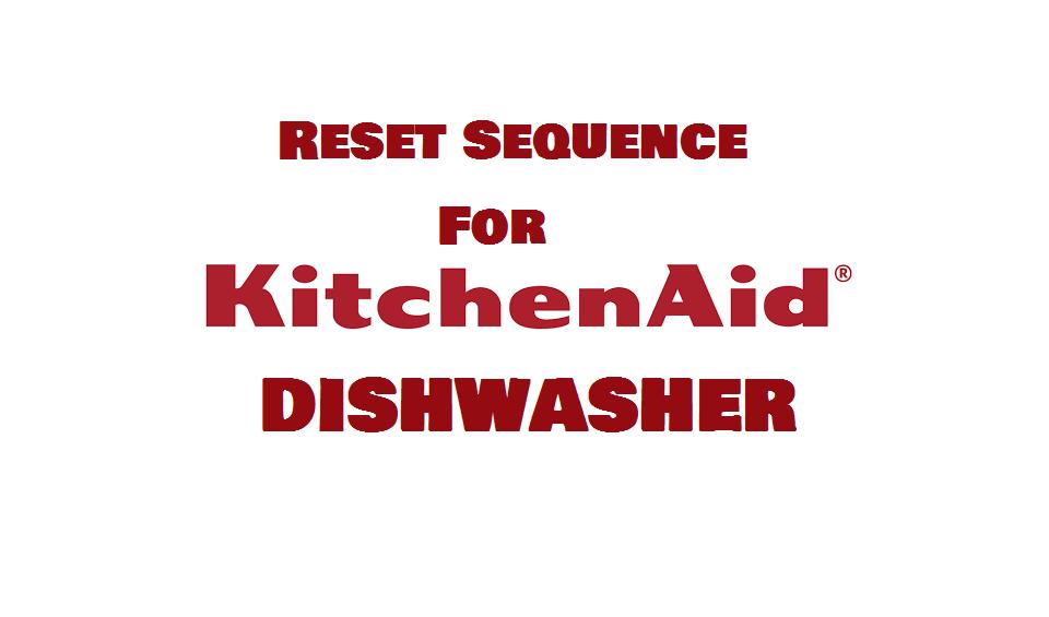 Kitchenaid dishwasher reset sequence