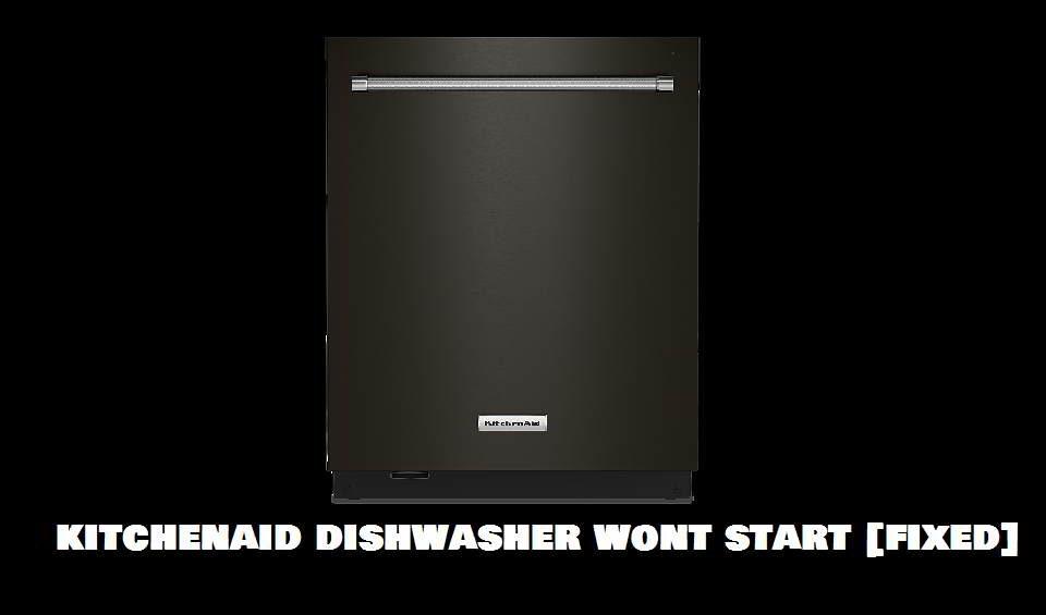 Kitchenaid dishwasher wont start