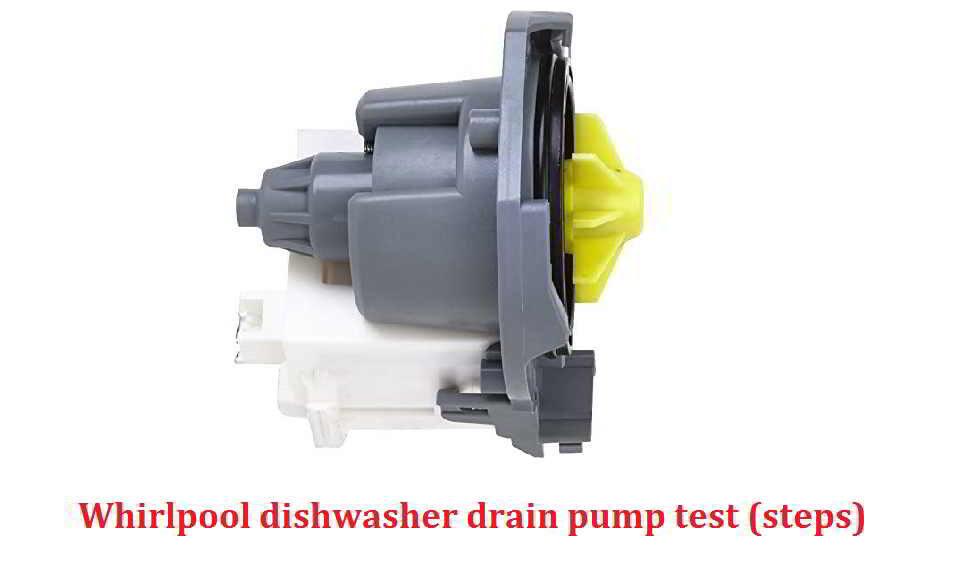 Whirlpool dishwasher drain pump test