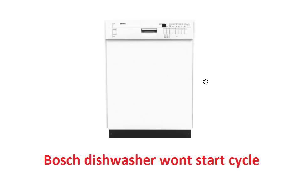 Bosch dishwasher wont start cycle