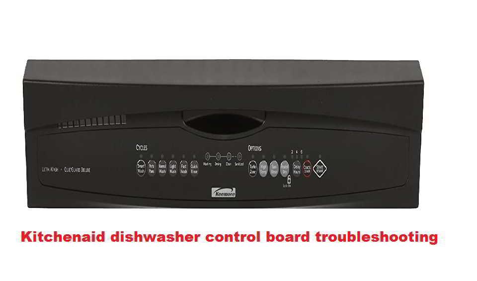 Kitchenaid dishwasher control board troubleshooting