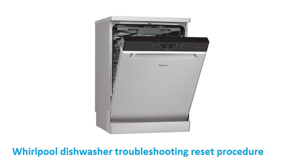 Whirlpool dishwasher troubleshooting reset